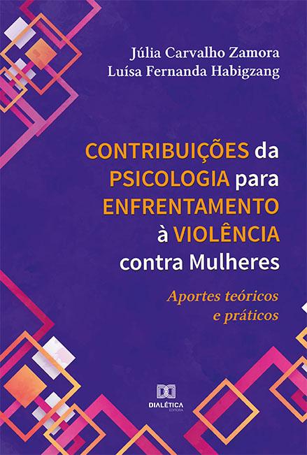 Contribuições da psicologia para enfrentamento à violência contra mulheres: aportes teóricos e práticos