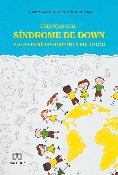 Crianças com síndrome de Down e suas famílias: direito à educação