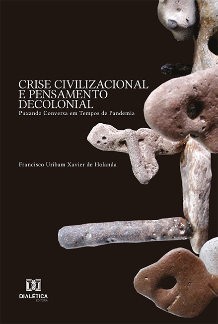 Crise civilizacional e pensamento decolonial: puxando conversa em tempos de pandemia
