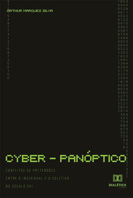 Cyber-panóptico: conflitos de pretensões entre o individual e o coletivo no século XXI
