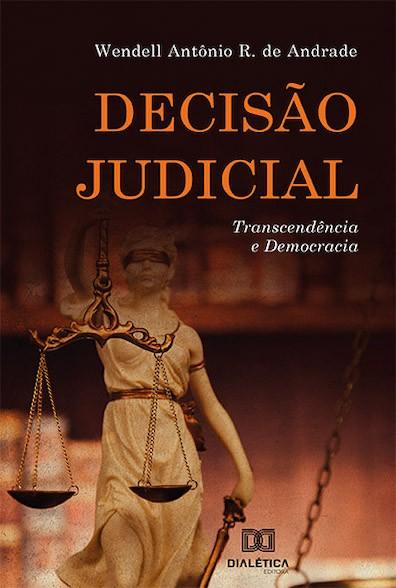 Decisão judicial: transcendência e democracia