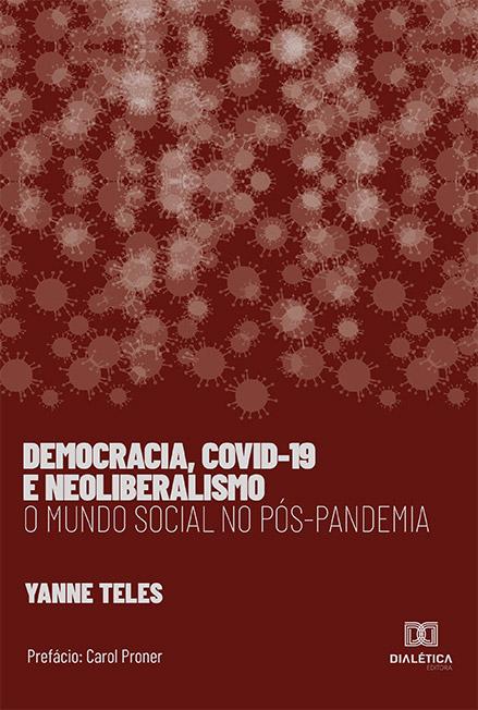 Democracia, covid-19 e neoliberalismo