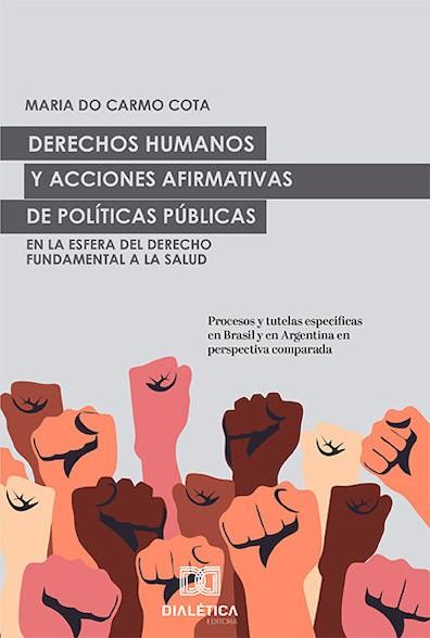 Derechos Humanos y acciones afirmativas de políticas públicas en la esfera del Derecho Fundamental a la Salud