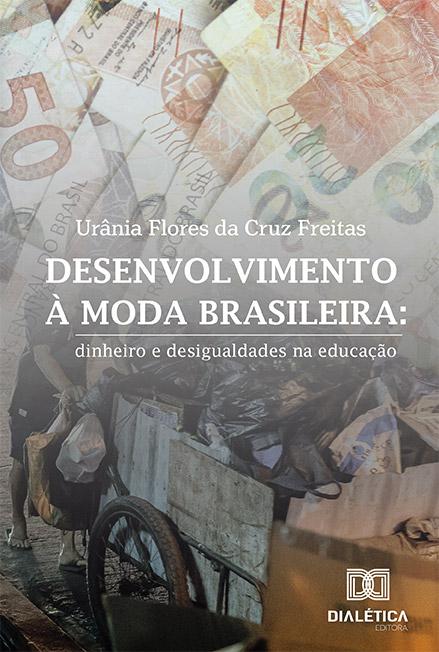 Desenvolvimento à moda brasileira: dinheiro e desigualdades na educação
