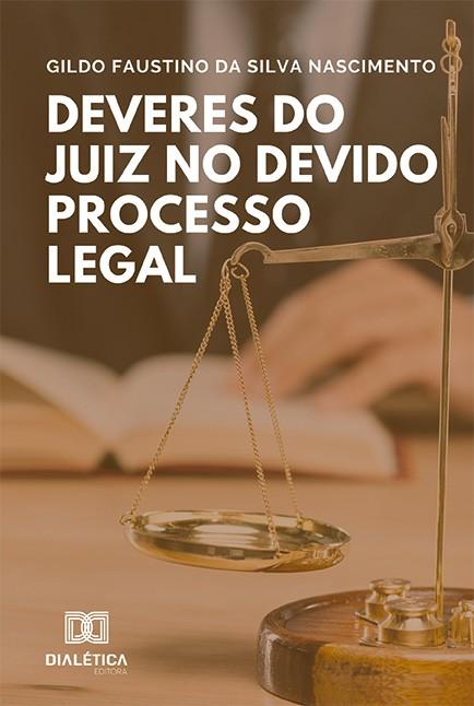 Deveres do Juiz no Devido Processo Legal
