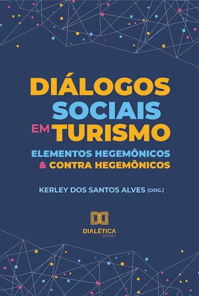 Diálogos sociais em turismo: elementos hegemônicos e contra hegemônicos