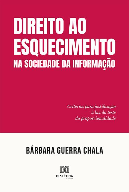 Direito ao esquecimento na sociedade da informação