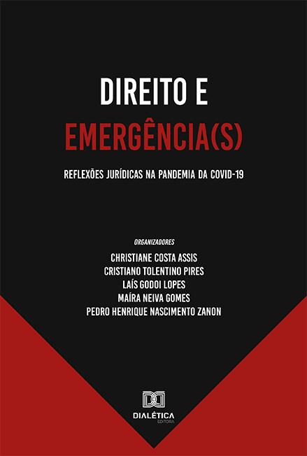 Direito e emergência(s): reflexões jurídicas na pandemia da Covid-19