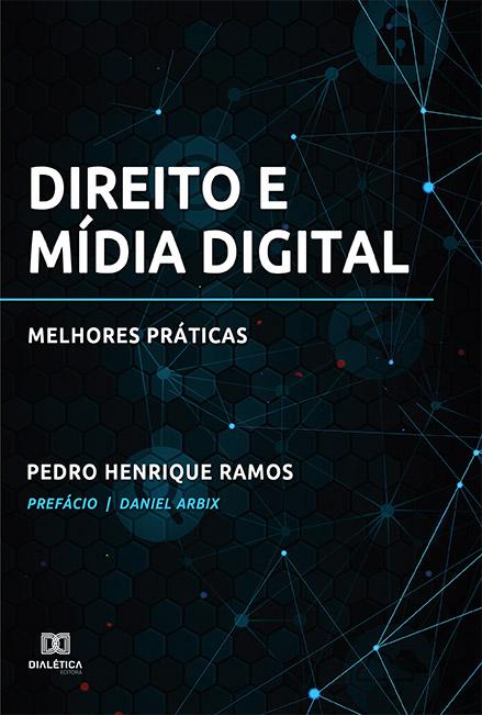 Direito e mídia digital: melhores práticas