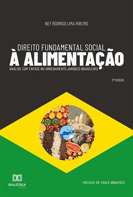 Direito Fundamental Social à Alimentação: análise com ênfase no Ordenamento Jurídico Brasileiro