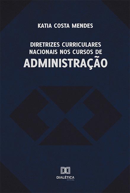 Diretrizes curriculares nacionais nos cursos de administração
