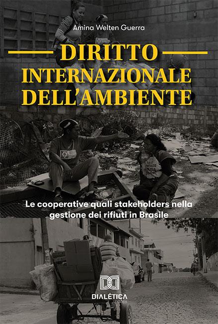 Diritto Internazionale dell'Ambiente: le cooperative quali stakeholders nella gestione dei rifiuti in Brasile