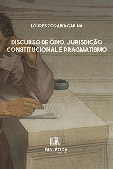 Discurso de ódio, jurisdição constitucional e pragmatismo