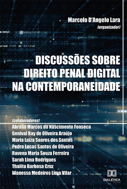 Discussões sobre direito penal digital na contemporaneidade