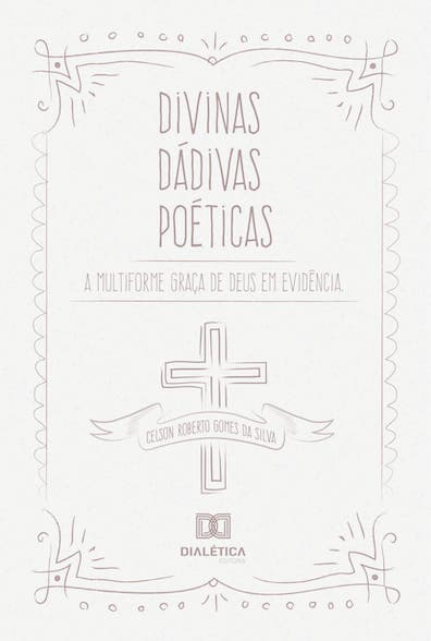 Divinas dádivas poéticas: a multiforme graça de Deus