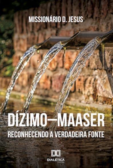 Dízimo-Maaser: reconhecendo a verdadeira fonte