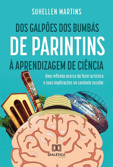 Dos galpões dos bumbás de parintins à aprendizagem de ciência