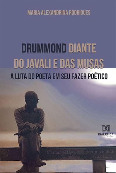 Drummond diante do javali e das musas: a luta do poeta em seu fazer poético