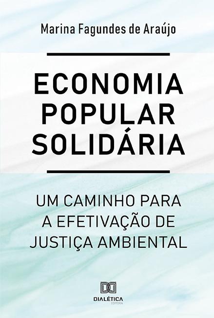 Economia popular solidária: um caminho para a efetivação de justiça ambiental