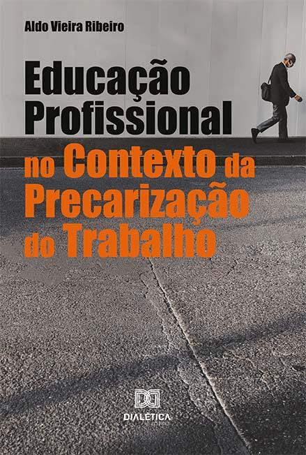 Educação profissional no contexto da precarização do trabalho