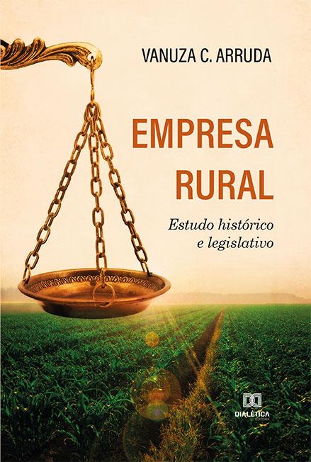 Empresa rural: estudo histórico e legislativo