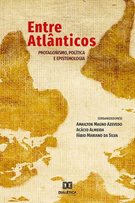 Entre Atlânticos: protagonismo, política e epistemologia