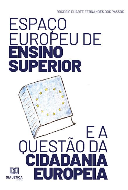 Espaço europeu de Ensino Superior e a questão da cidadania europeia: apontamentos e reflexões sobre o processo de Bolonha