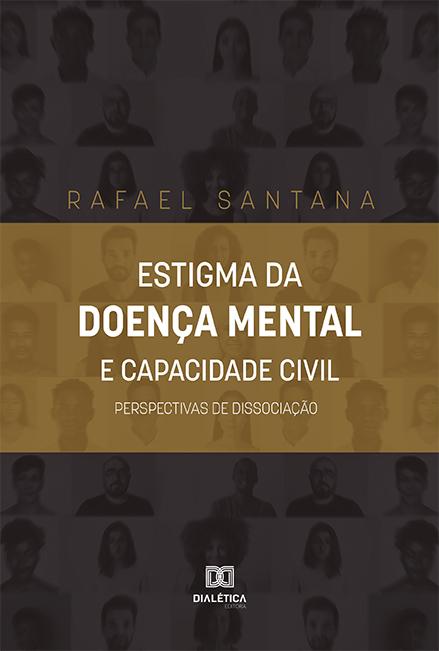 Estigma da doença mental e capacidade civil: perspectivas de dissociação