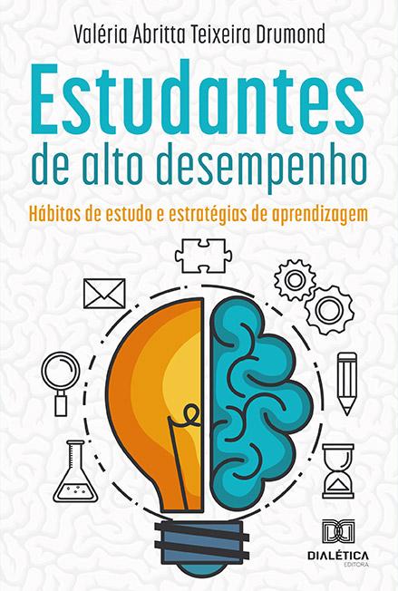Estudantes de alto desempenho: hábitos de estudo e estratégias de aprendizagem