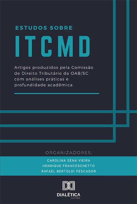 Estudos sobre ITCMD: artigos produzidos pela Comissão de Direito Tributário da OAB/SC com análises práticas e profundidade acadêmica
