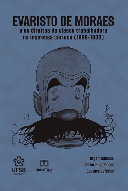 Evaristo de Moraes e os direitos da classe trabalhadora na imprensa carioca (1898-1930)