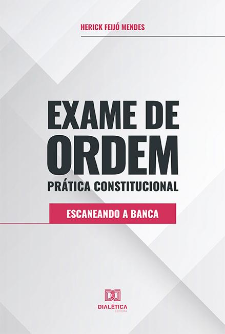 Exame de Ordem prática constitucional: escaneando a banca