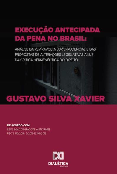 Execução antecipada da pena no Brasil: análise da reviravolta jurisprudencial e das propostas de alterações legislativas à luz da Crítica H