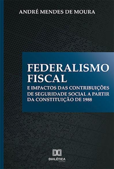 Federalismo Fiscal e impactos das contribuições de Seguridade Social a partir da Constituição de 1988