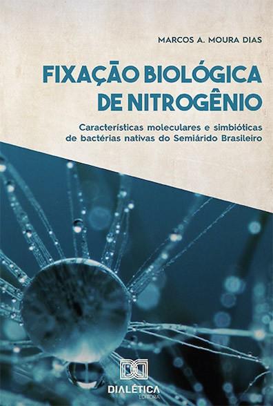 Fixação biológica de Nitrogênio: características moleculares e simbióticas de bactérias nativas do Semiárido Brasileiro