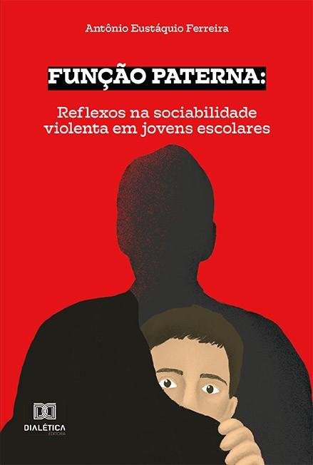 Função paterna: reflexos na sociabilidade violenta em jovens escolares