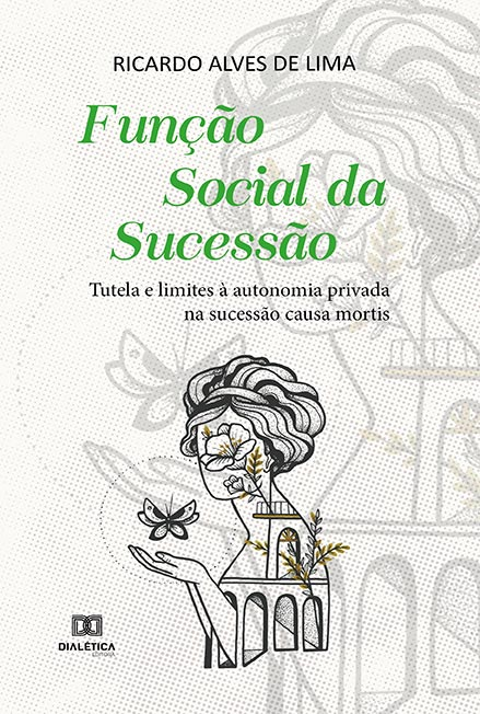 Função social da sucessão: tutela e limites à autonomia privada na sucessão causa mortis