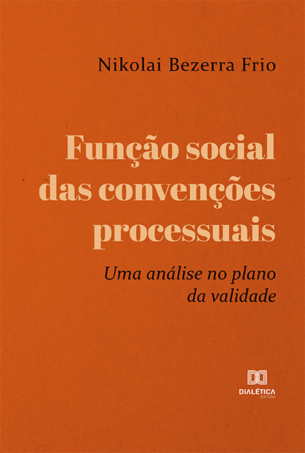 Função social das convenções processuais: uma análise no plano da validade