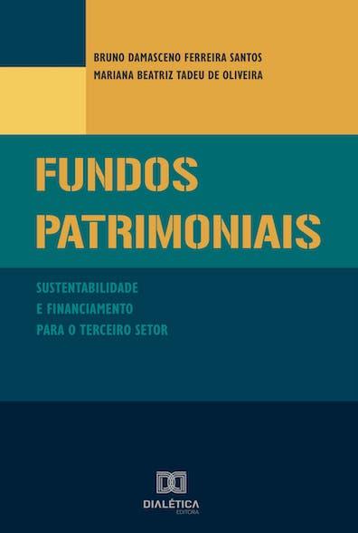 Fundos patrimoniais: sustentabilidade e financiamento para o  Terceiro Setor