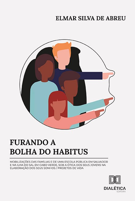 Furando a bolha do habitus: mobilizações das famílias e de uma escola pública em Salvador e na Ilha do Sal em Cabo Verde, sob a