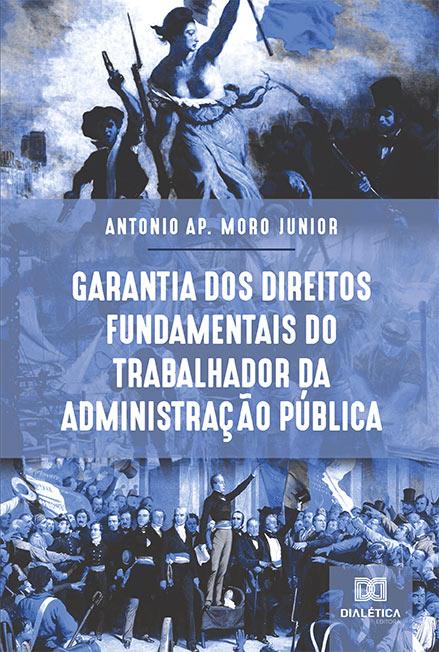 Garantia dos Direitos Fundamentais do trabalhador da Administração Pública