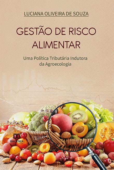 Gestão de risco alimentar: uma política tributária indutora da agroecologia