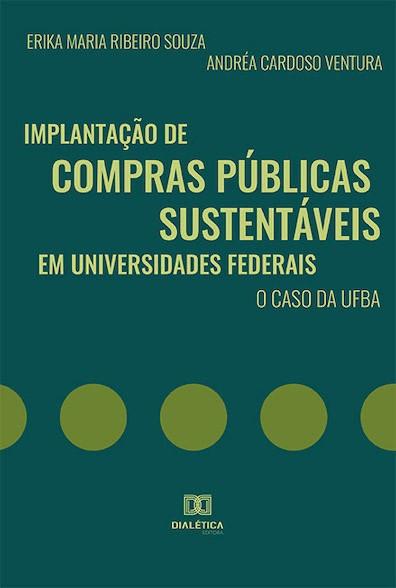 Implantação de compras públicas sustentáveis em universidades federais: o caso da UFBA