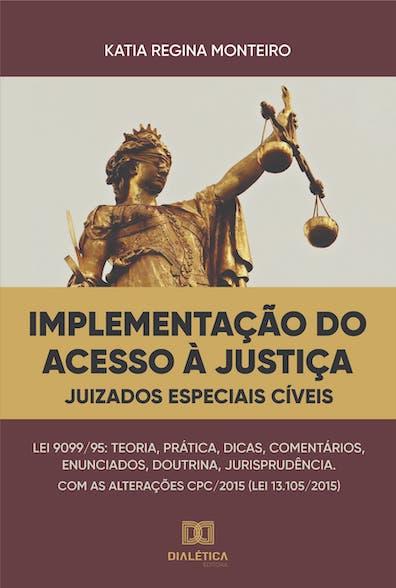 Implementação do acesso à justiça: frente aos juizados especiais cíveis