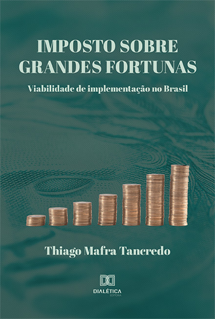 Imposto sobre grandes fortunas: viabilidade de implementação no Brasil