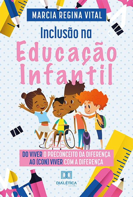 Inclusão na Educação Infantil: do viver o preconceito da diferença ao (con)viver com a diferença