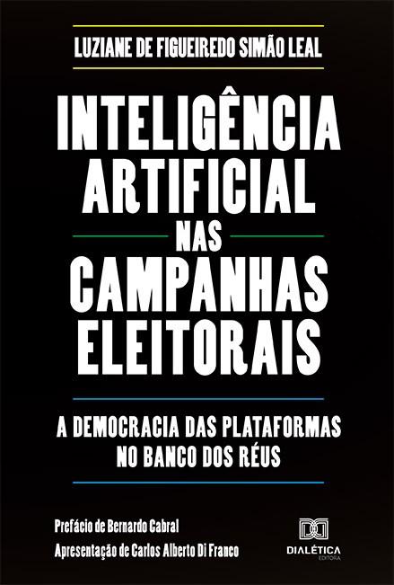 Inteligência artificial nas campanhas eleitorais: a democracia das plataformas no banco dos réus