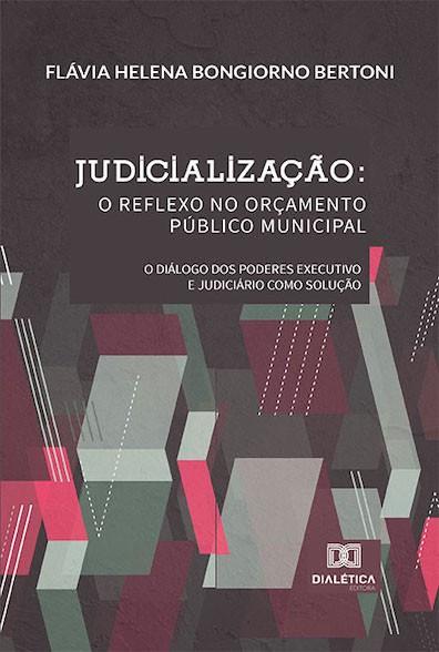 Judicialização: o reflexo no Orçamento Público Municipal