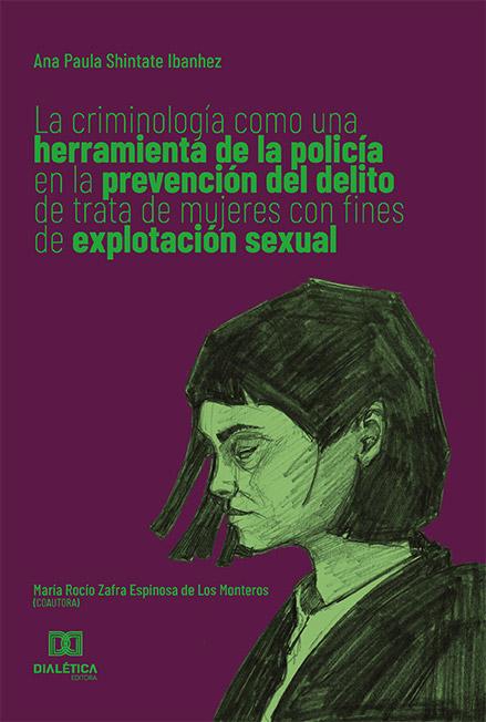 La criminología como una herramienta de la policía en la prevención del delito de trata de mujeres con fines de explotación sexual