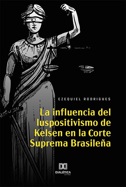 La Influencia del Iuspositivismo de Kelsen en la Corte Suprema Brasileña